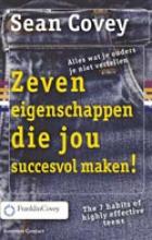 Sean  Covey Zeven eigenschappen die jou succesvol maken
