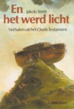 J.  Streit, M. van der Heide, R.  Heuninck En het werd licht