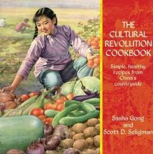 Sasha Gong The Cultural Revolution Cookbook