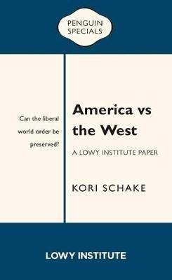 Kori Schake,America vs the West