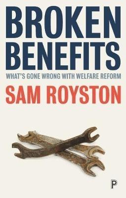 Sam Royston,Broken Benefits