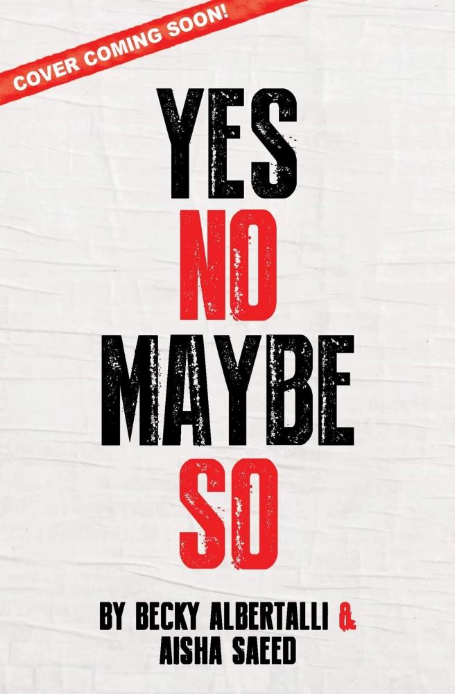 Becky Albertalli, Aisha Saeed,Yes No Maybe So