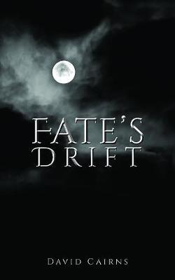 David Cairns,Fate`s Drift