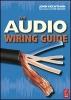 Hechtman, John, The Audio Wiring Guide