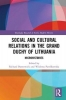 Richard (UCL School of Slavonic and East European Studies, UK) Butterwick,   Wioletta (Polish Academy of Sciences, Poland) Pawlikowska, Social and Cultural Relations in the Grand Duchy of Lithuania