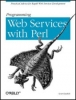 Randy J. Ray, Pavel Kulchenko, Programming Web Services with Perl