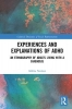 Mikka (Aalborg University, Denmark) Nielsen, Experiences and Explanations of ADHD