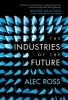 <b>Alec Ross</b>,Industries of the Future
