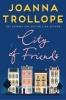 Trollope Joanna, City of Friends