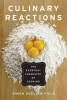 Field, Simon Quellen, Culinary Reactions