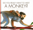 Meister, Cari, Do You Really Want to Meet a Monkey?