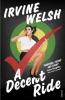 Irvine Welsh, A Decent Ride