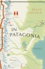 Chatwin Bruce, Vintage Voyages in Patagonia