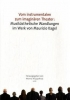 , Vom instrumentalen zum imagin?ren Theater: Musik?sthetische Wandlungen im Werk von Mauricio Kagel