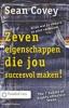 <b>Sean Covey</b>,Zeven eigenschappen die jou succesvol maken!
