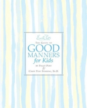 Senning, Cindy P. Emily Post`s the Guide to Good Manners for Kids