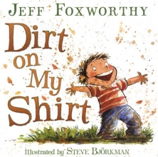 Foxworthy, Jeff Dirt on My Shirt