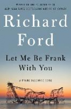 Ford, Richard Let Me Be Frank With You