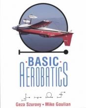 Szurovy, Geza,   Goulian, Mike Basic Aerobatics