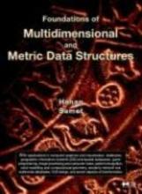 Samet, Hanan Foundations of Multidimensional and Metric Data Structures