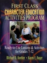Michael D. Koehler,   Karen E. Royer First Class Character Education Activities Program