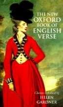 Helen Dame (late Emeritus Professor of English Literature, Oxford University, and Honorary Fellow, late Emeritus Professor of English Literature, Oxford University, and Honorary Fellow, Lady Margaret Hall, Oxford) Gardner The New Oxford Book of English Verse, 1250-1950