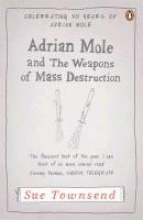 Townsend, Sue Adrian Mole and the Weapons of Mass Destruction