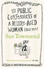 Townsend, Sue Public Confessions of a Middle-Aged Woman