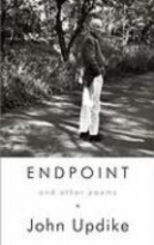 Updike, John Endpoint and Other Poems