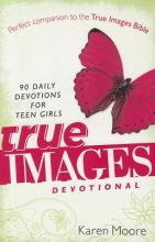 Moore, Karen True Images Devotional