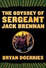 Doerries, Bryan The Odyssey of Sergeant Jack Brennan