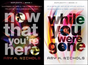 Nichols, Amy K. Now That You`re Here While You Were Gone