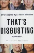 Herz, Rachel That's Disgusting - Unraveling the Mysteries of Repulsion