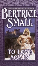 Small, Bertrice To Love Again