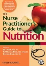 Hark,   Ashton,   Deen The Nurse Practitioner`s Guide to Nutrition