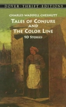 Chesnutt, Charles Waddell Tales of Conjure and the Color Line