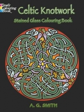 Albert G. Smith Celtic Knotwork, Stained Glass Coloring Book