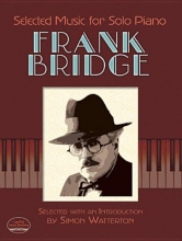 Bridge, Frank Selected Music for Solo Piano