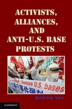 Yeo, Andrew Activists, Alliances, and Anti-U.S. Base Protests