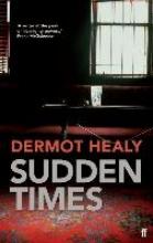 Healy, Dermot Sudden Times
