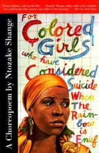 Shange, Ntozake For Colored Girls Who Have Considered Suicide When the Rainbow Is Enuf