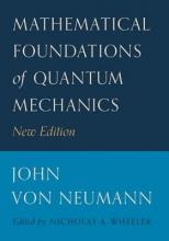 John von Neumann,   Nicholas A. Wheeler,   Robert T. Beyer Mathematical Foundations of Quantum Mechanics