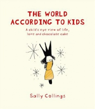 Collings, Sally The World According to Kids