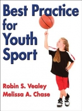 Robin S. Vealey,   Melissa Ann Chase Best Practice for Youth Sport