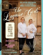Jilly Lagasse,   Jessie Lagasse Swanson The Lagasse Girls` Big Flavor, Bold Taste--and No Gluten!