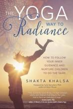 Shakta Kaur Khalsa Yoga Way to Radiance