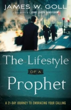 James W. Goll The Lifestyle of a Prophet
