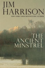 Harrison, Jim The Ancient Minstrel