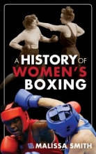 Smith, Malissa A History of Women`s Boxing