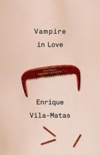 Vila-Matas, Enrique Vampire in Love